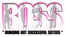 BOSS (Bringing Out Successful Sisters) helps to promote women in small business by encouraging them in every aspect.