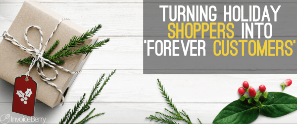 Turning Holiday Shoppers Into Forever Customers