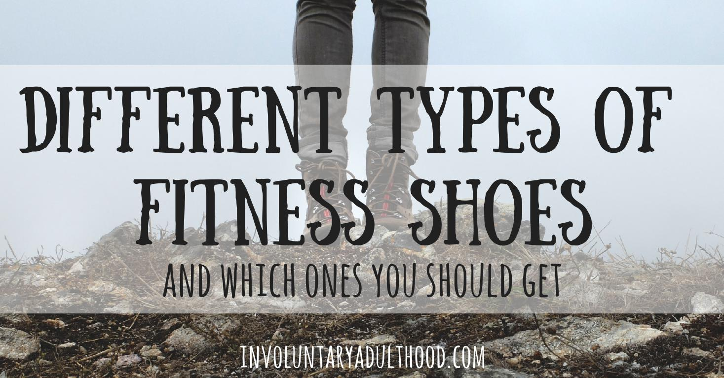 Different Types of Fitness Shoes and Which Ones You Should Get