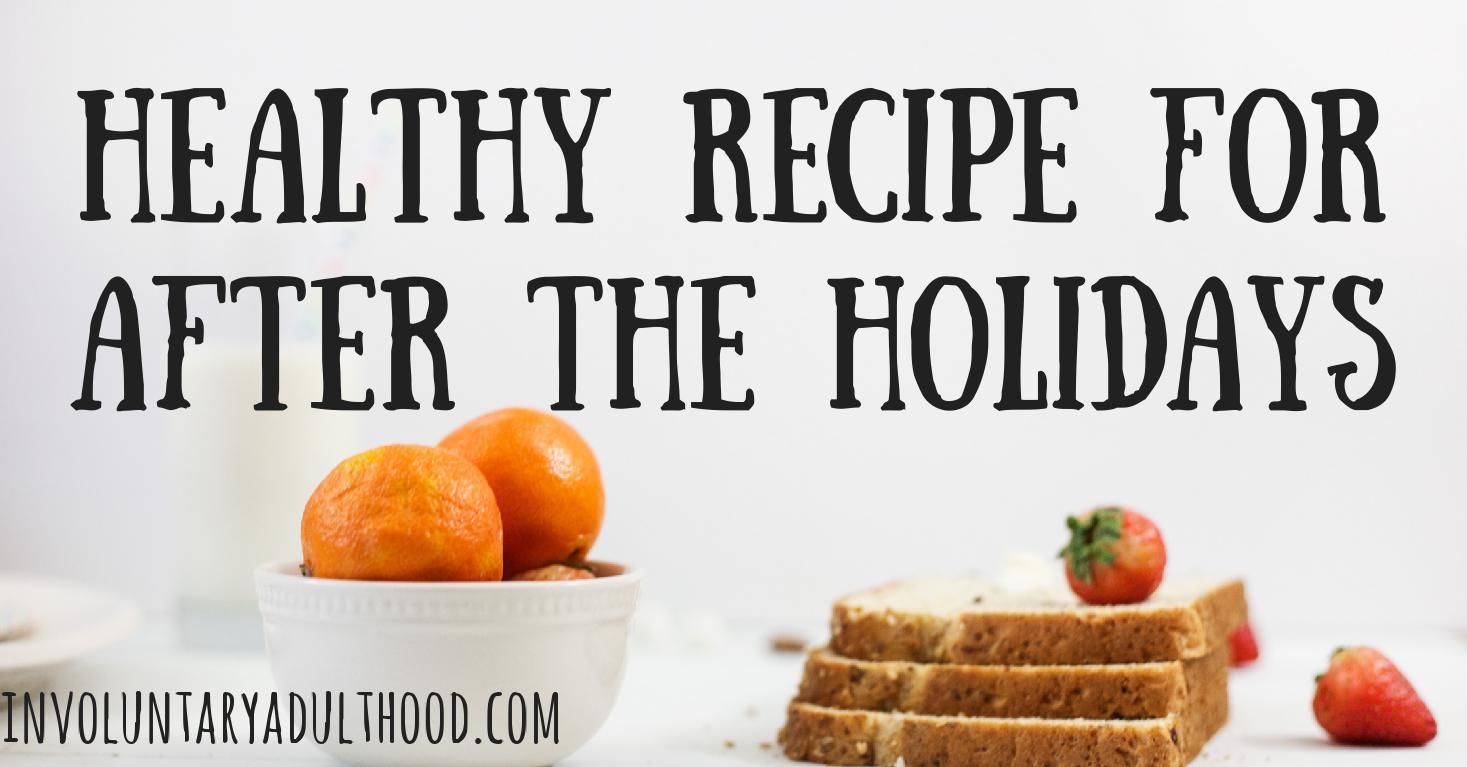 Healthy Recipe for After the Holidays