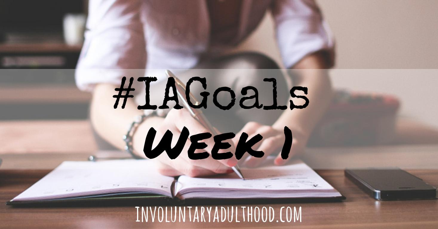 #IAGoals Update: Week 1