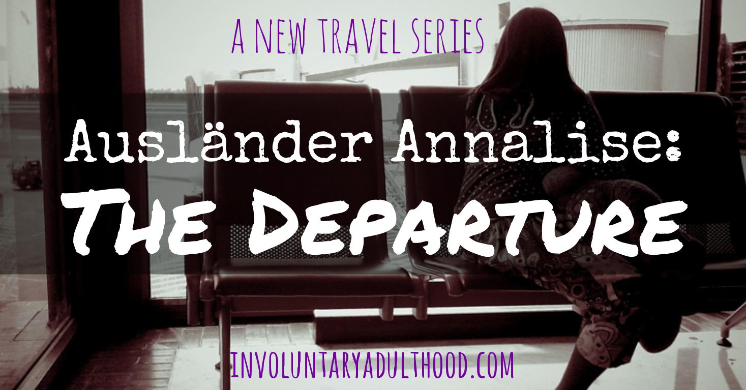 Ausländer* Annalise: The Departure