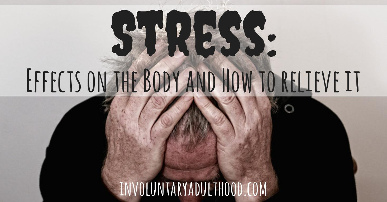 Stress: Effects on Your Body and How to Relieve It