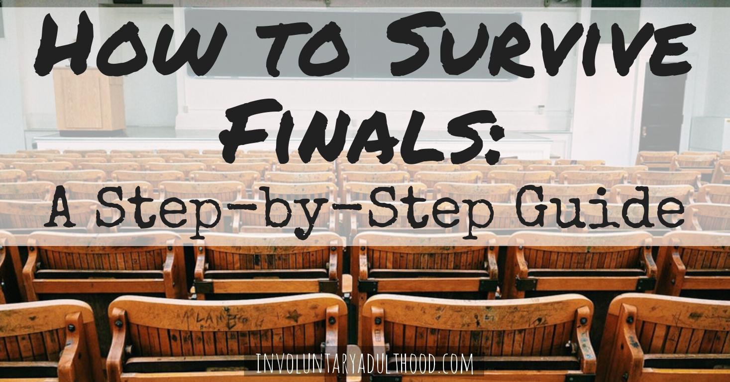 How to Survive Finals: A Step-by-Step Guide
