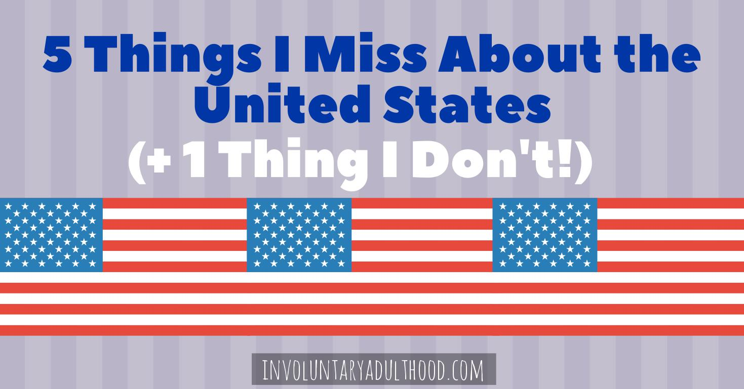 5 Things I Miss About the United States (+ 1 Thing I Don't!)