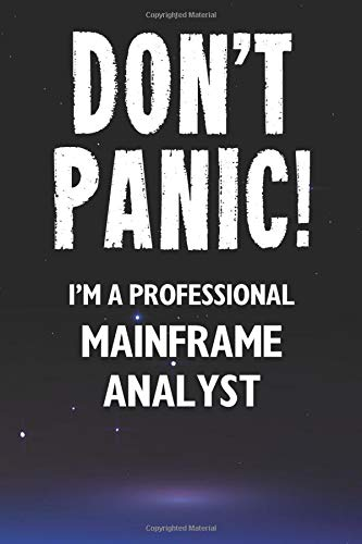 Read more about the article Don't Panic! I'm A Professional Mainframe Analyst: Customized 100 Page Lined Notebook Journal Gift For A Busy Mainframe Analyst: Far Better Than A Throw Away Greeting Card.