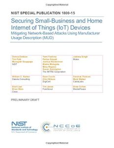 Securing Small-Business and Home Internet of Things (IoT) Devices: NiST SP 1800-15