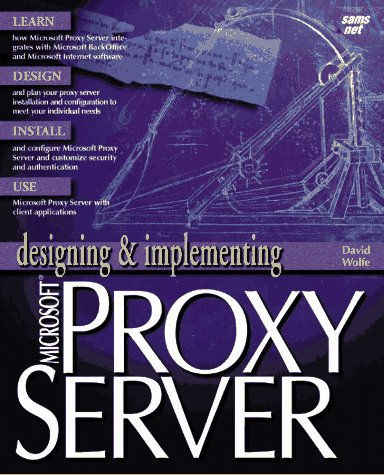 Designing & Implementing Microsoft Proxy Server (Designing and Implementing Series)