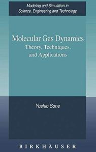 [Molecular Gas Dynamics: Theory, Techniques, and Applications] (By: Yoshio Sone) [published: December, 2006]