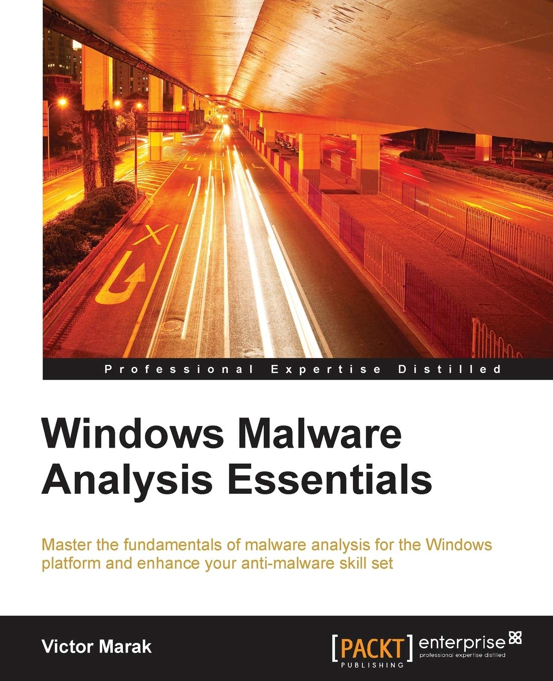 Windows Malware Analysis Essentials: Master the fundamentals of malware analysis for the Windows platform and enhance your anti-malware skill set (English Edition)