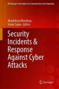 Security Incidents & Response Against Cyber Attacks (EAI/Springer Innovations in Communication and Computing)