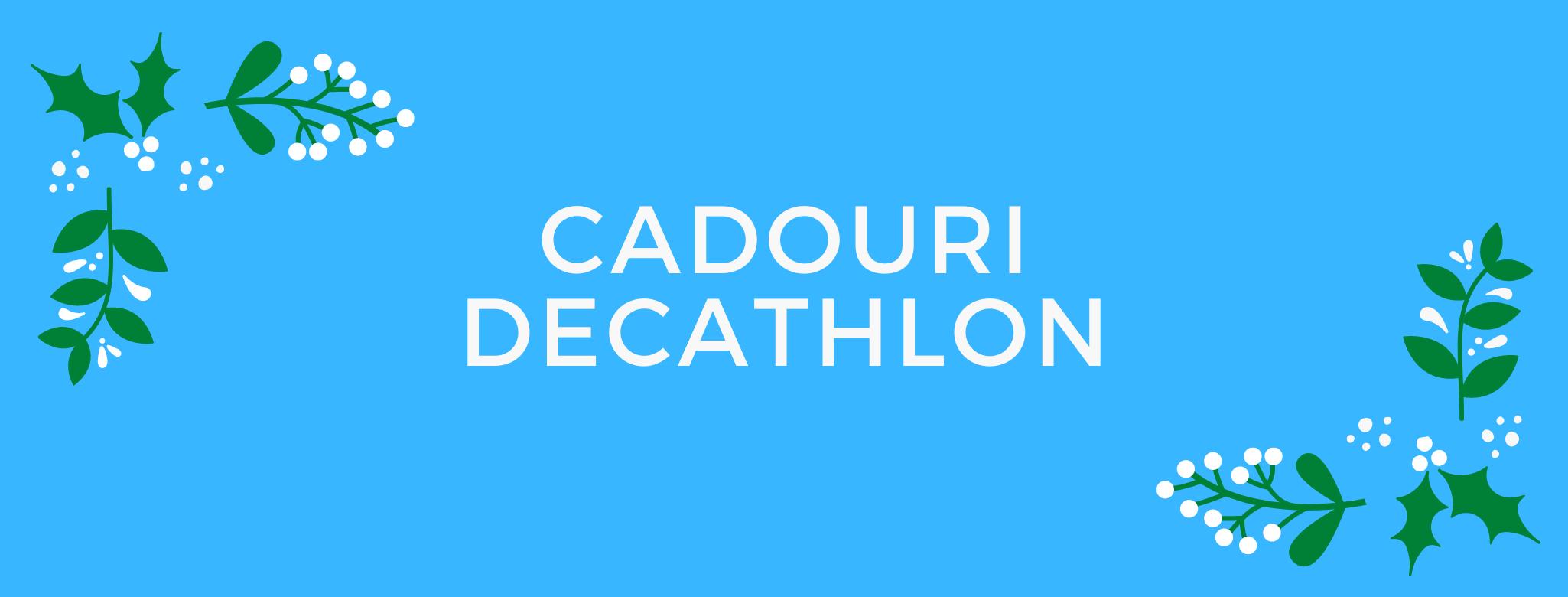 Cadouri utile din portofoliul Decathlon