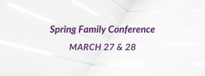 Spring Family Conference