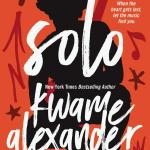 """Book Review: """"Solo"""" by Kwame Alexander"""