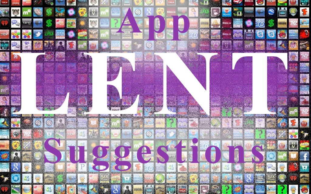10 App Suggestions for Lent