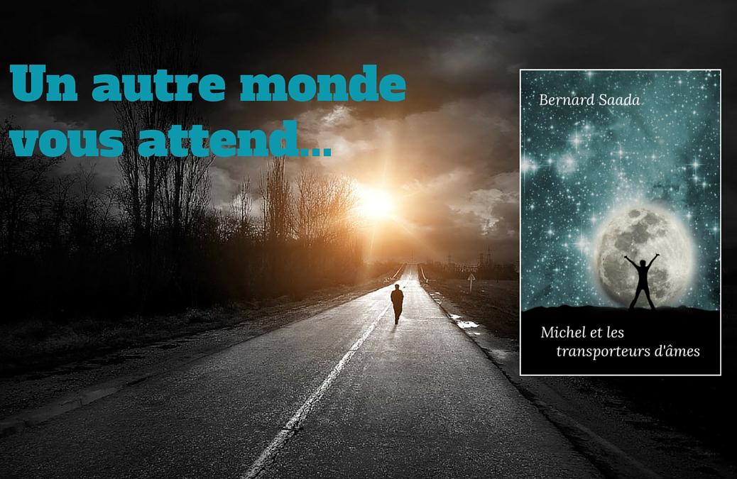 Michel et les transporteurs d'âmes, de Bernard Saada