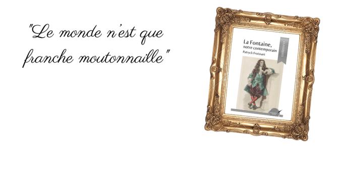 «La Fontaine, notre contemporain» de Patryck Froissart
