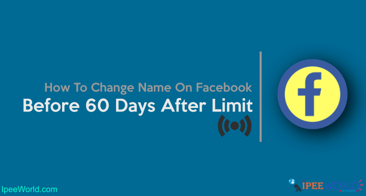How to change Name on Facebook before 60 Days Limit