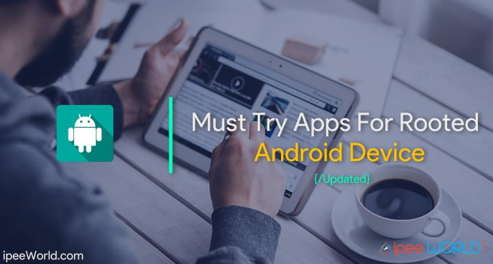 Best Apps For Rooted Android Device