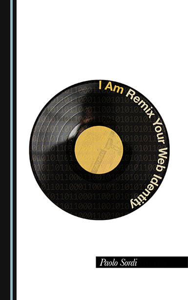 Paolo Sordi, I Am: Remix Your Web identity