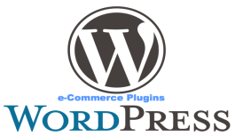 WordPress e-Commerce Plugins: Which Ones Will You Choose for Your Site