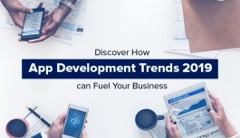 Discover How App Development Trends 2019 can Fuel Your Business