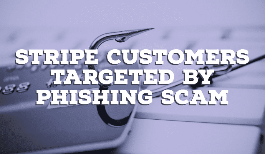 Stripe Customers Targeted by Phishing Email 2
