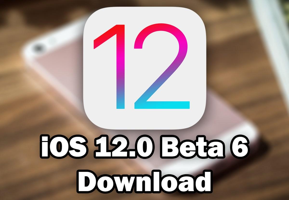 Download ios 12. 0 beta 6 for free (ipsw direct download links.