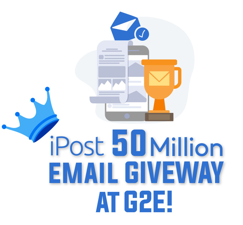 iPost is giving away 50,000,000 emails at G2E!