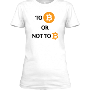 Bitcoin To Be Or Not to Be! (For Her)