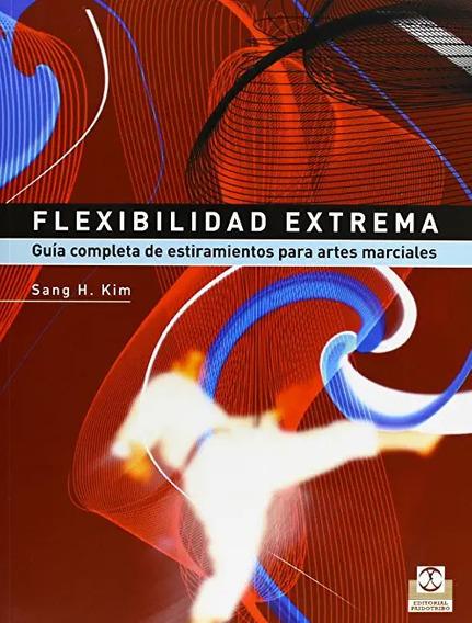 Flexibilidad extrema. Guía completa de estiramientos para artes marciales - tapa iprofe