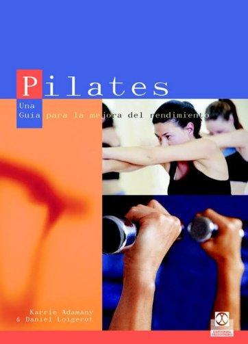 Pilates. Una guía para la mejora del rendimiento_iprofe