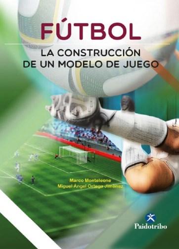 Fútbol La construcción de un modelo de juego_iprofe.com.ar
