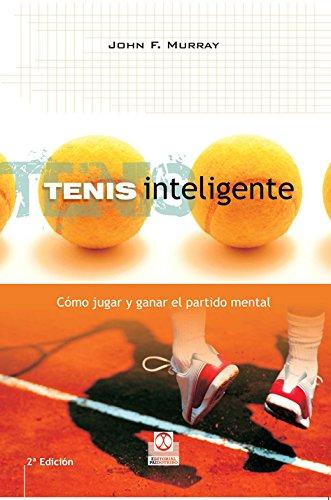 Libro PDF Tenis inteligente: Cómo jugar y ganar el partido mental_iprofe.com.ar