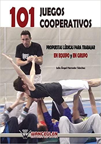 101 juegos cooperativos Propuestas lúdicas para trabajar en equipo y en grupo_iprofe.com.ar