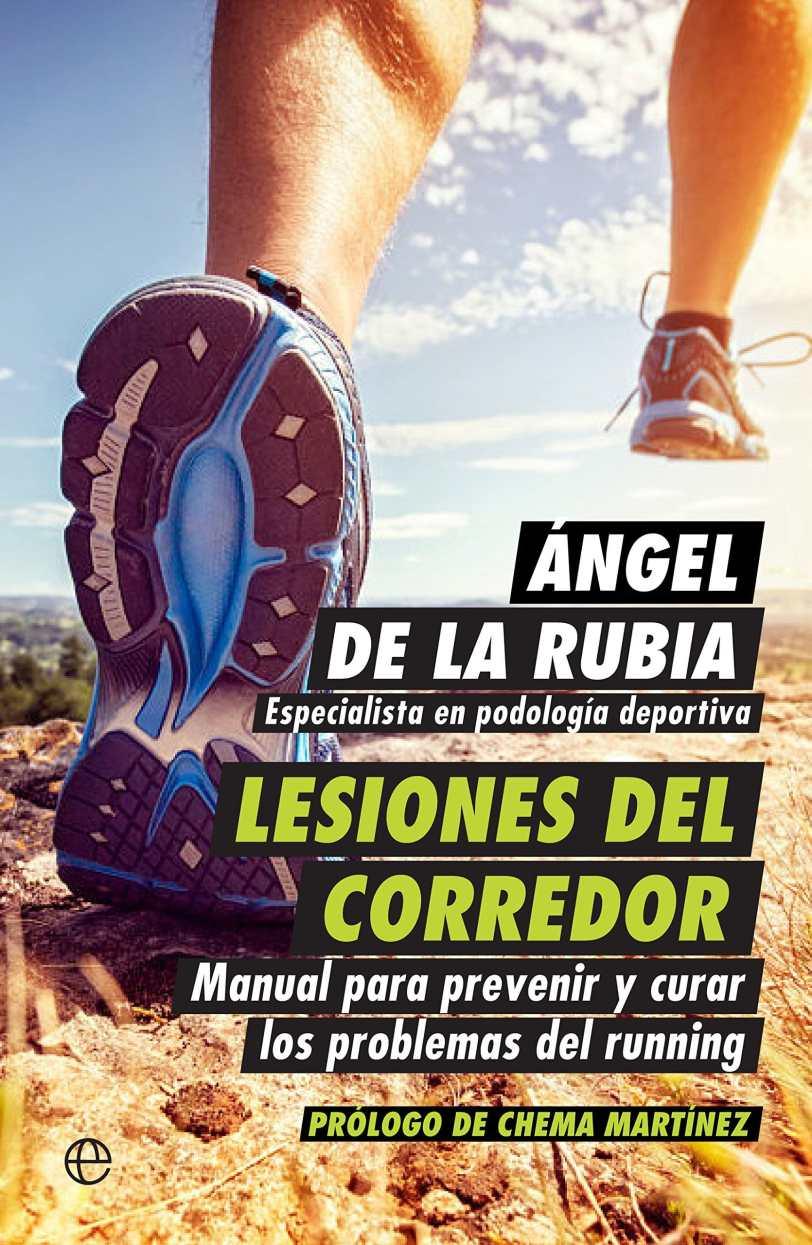 Lesiones del corredor. Manual para prevenir y curar los problemas del running_iprofe.com.ar