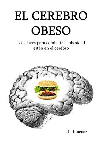 El cerebro obeso Las claves para combatir la obesidad están en el cerebro_iprofe.com.ar