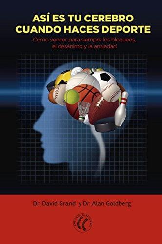 Así es tu cerebro cuando haces deporte Cómo vencer para siempre los bloqueos, el desánimo y la ansiedad_iprofe.com.ar
