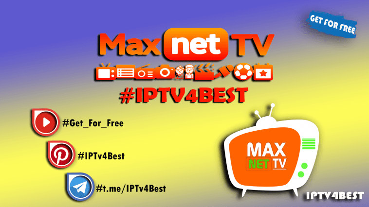 Max Net TV APK + Free IPTv4Best IPTv APK By IPTV4BEST