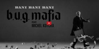B.U.G. Mafia - Bani, Bani, Bani