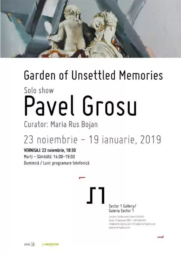 Garden of Unsettled Memories - expoziție personală Pavel Grosu