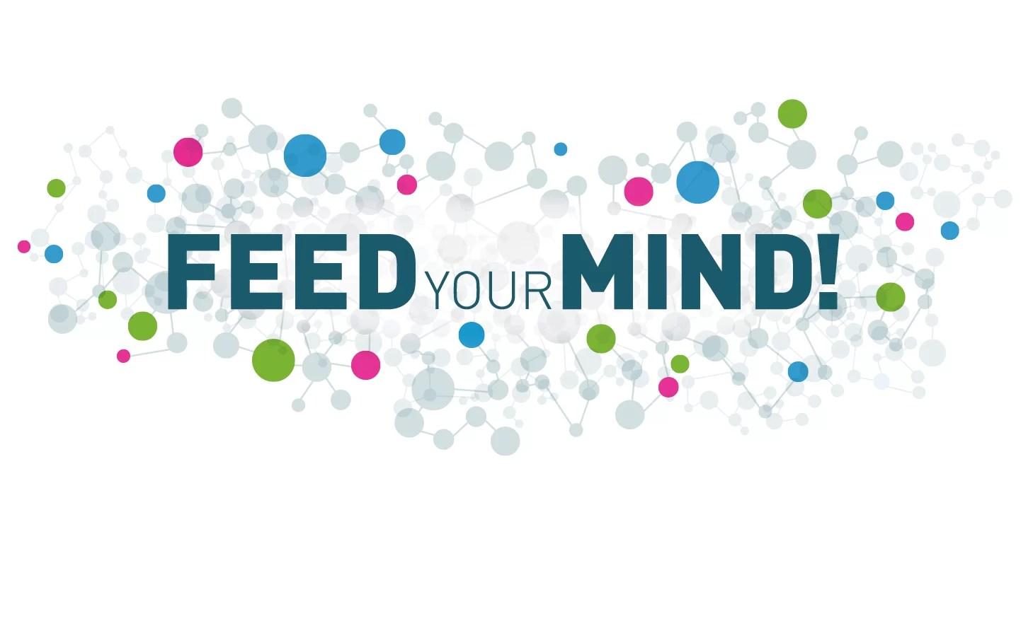 Feed your mind-inagine reprezentativa