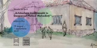 """Școala de vară """"Arhitectura tradițională în Geoparcul Mehedinți"""" afiș"""