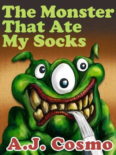 The Monster That Ate My Socks by A.J. Cosmo