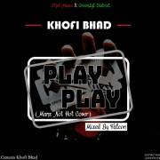 Download: Khofi Bhad - Play Play (Mans Not Hot Cover)