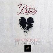 Nana Boroo Ft Sarkodie – Broken Heart
