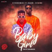 Strongman ft Kuami Eugene – Baby Girl (Prod. by TubhaniMuzik)