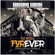 Download: RudeBwoy Ranking – Forever ft. Medikal