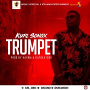 Download Kurl Songx – Trumpet (Prod. by Kaywa & DatBeatGod)