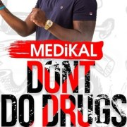 Download Medikal – Don't Do Drugs (Prod. by Unklebeatz)